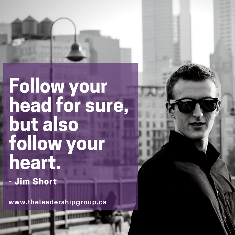 Follow your head for sure, but also follow your heart..png