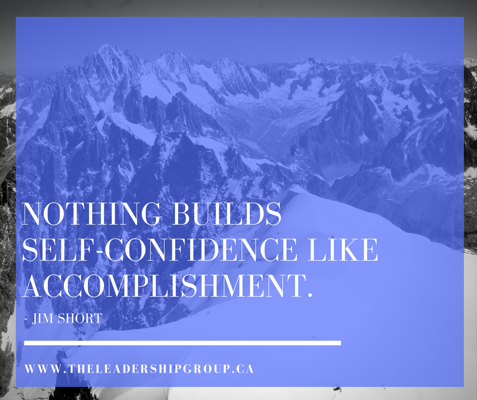 good Nothing builds self confidence like accomplishment.png
