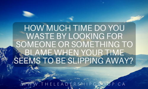 How-much-time-do-you-waste-by-looking-for-someone-or-something-to-blame-when-your-time-seems-to-be-slipping-away